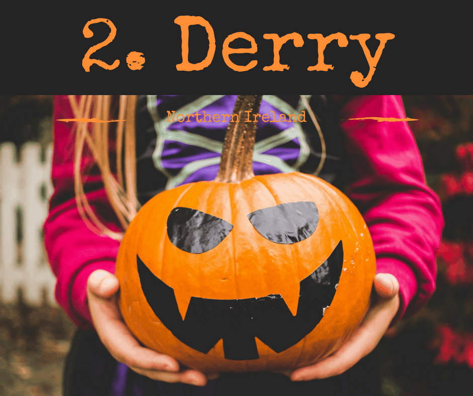 Places to go for Halloween #2 Derry, Northern Ireland