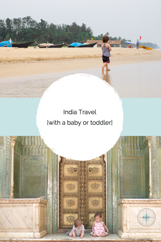 "Pinterist image with caption ""India travel with babies and toddlers"""